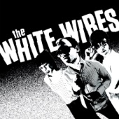 The White Wires - Roxanne