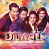 Dilwale Celebration Party Mixes