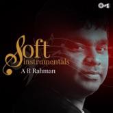 Soft Instrumentals: A. R. Rahman