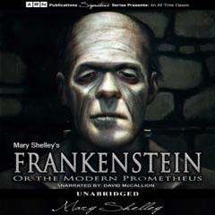 Frankenstein, or The Modern Prometheus (Unabridged)