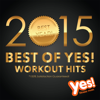 Best of Yes! Workout Hits 2015 (60 Min Non-Stop Workout Mix @ 135BPM) - Yes Fitness Music