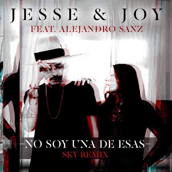 No Soy Una De Esas (feat. Alejandro Sanz) [Sky Remix] - Single