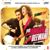 Yeh Jawaani Hai Deewani (Original Motion Picture Soundtrack)-Pritam