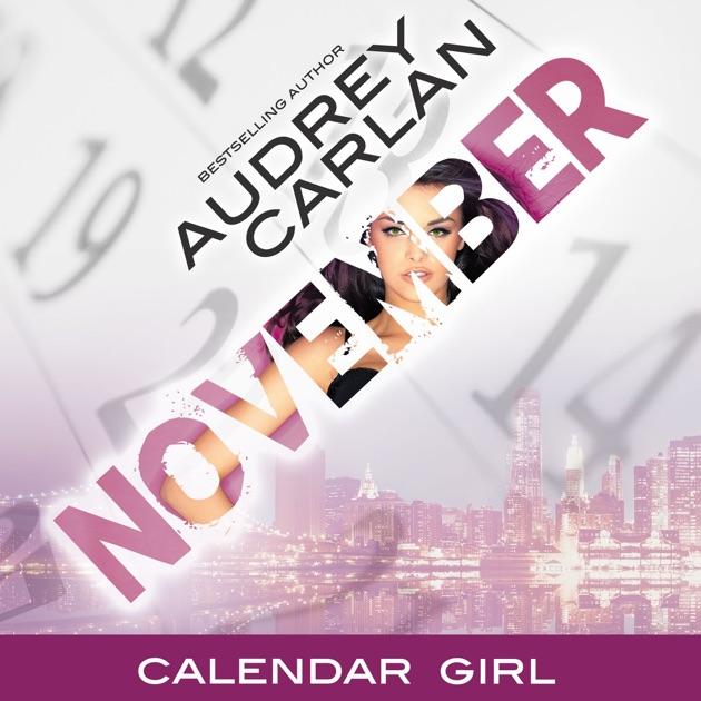 November Calendar Girl Book 11 Unabridged By Audrey Carlan On Itunes