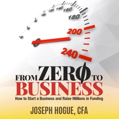 From Zero to Business: How to Start a Business and Raise Millions from Business Plan to Successful Startup (Unabridged)