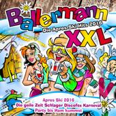 Ballermann XXL - Die Après Ski Hits 2016 (Die geile Zeit Schlager Discofox Karneval Party bis Ham kummst)