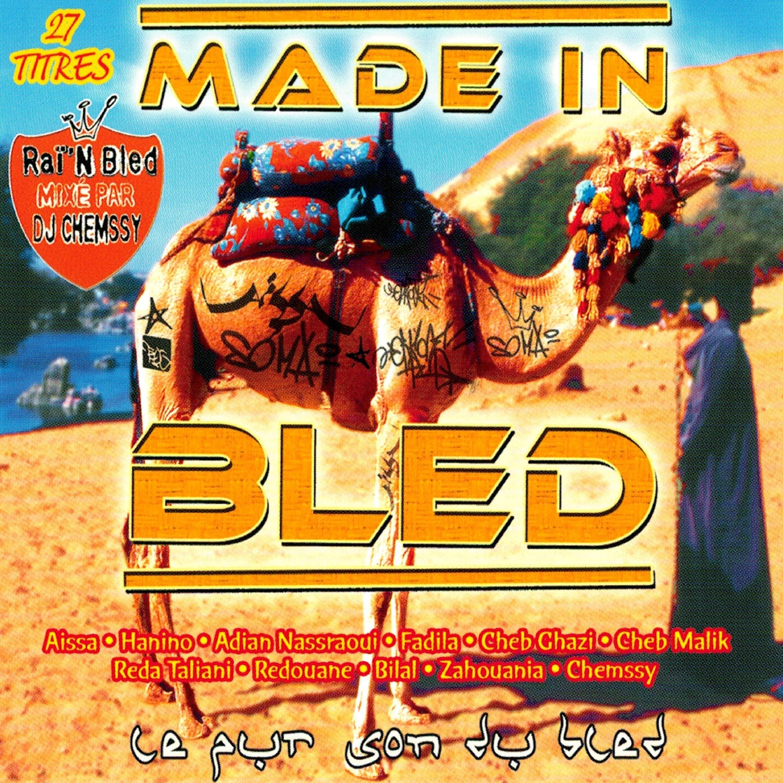 Made in Bled (Raï'n Bled mixé par Dj Chemssy)