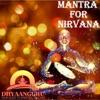 Mantra for Nirvana: Dhyaanguru Your Guide to Spiritual Healing