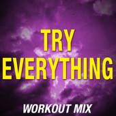Try Everything (Extended Workout Mix)
