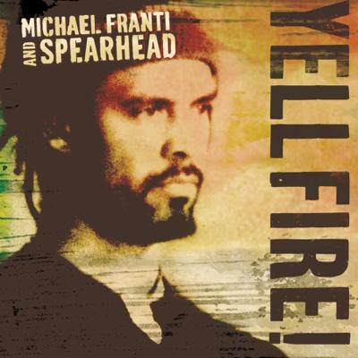 Yell Fire! - Michael Franti & Spearhead album
