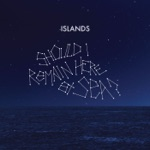Islands - Back into It