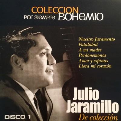 Colección por Siempre Bohemio, Vol. 1 - Julio Jaramillo