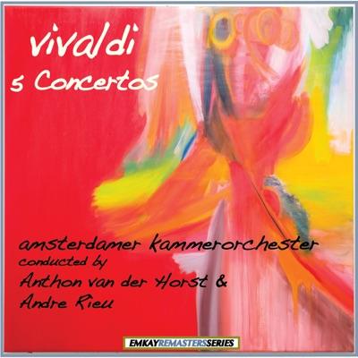 Vivaldi: Five Concertos (Remastered) - André Rieu