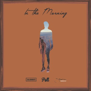 In the Morning (feat. Stephen, Caleborate) - Single Mp3 Download
