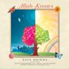 Allah Knows - Zain Bhikha