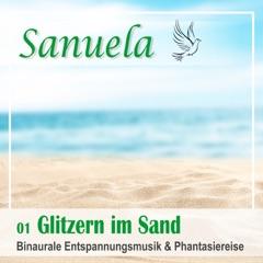 Glitzern im Sand - Binaurale Entspannungsmusik und Phantasiereise: Sanuela 1