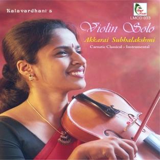 Violin Solo – Akkarai Subhalakshmi – Akkarai Subhalakshmi