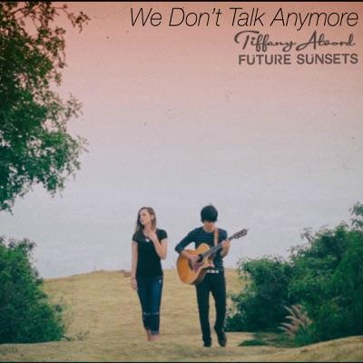 We Don't Talk Anymore - Single - Tiffany Alvord
