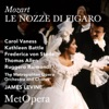 Mozart: Le nozze di Figaro, K. 492 (Recorded Live at The Met - December 14, 1985), The Metropolitan Opera, Carol Vaness, Kathleen Battle, Frederica von Stade, Thomas Allen, Ruggero Raimondi & James Levine