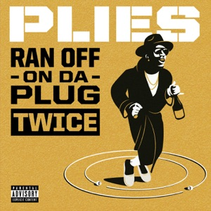 Ran off on da Plug Twice - Single