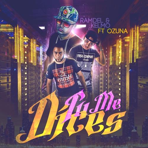 Ramdiel & Kelmo - Tú Me Dices (feat. Ozuna) - Single