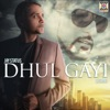 Dhul Gayi Single