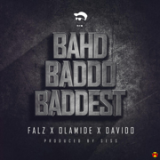 Bahd Baddo Baddest (feat. DaVido & Olamide) - Falz