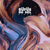 You Were Right - RÜFÜS DU SOL