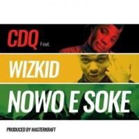 CDQ - Nowo E Soke (feat. Wizkid) - Single