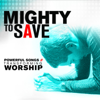 Hillsong Worship - Mighty to Save (Split Trax) artwork