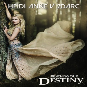 Reaching Our Destiny (Heidi Anne vs. 2Darc) - EP Mp3 Download