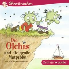 Die Olchis und die große Mutprobe und eine weitere Geschichte: Ohrwürmchen