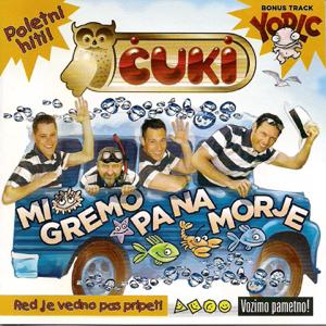 Čuki - Mi Gremo Pa Na Morje