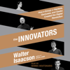 Walter Isaacson & Walter Isaacson(Introduction) - The Innovators: How a Group of Hackers, Geniuses, And Geeks Created the Digital Revolution  artwork