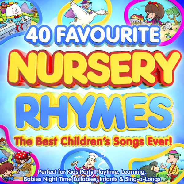40 Favourite Nursery Rhymes The Best Children S Songs Ever Perfect For Kids Party Playtime Learning Babies Night Time Lullabies