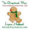 The Gingerbread Man: A Scrumptious Erotic Fairy Tale (Unabridged)