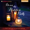 Down the Hidden Path: The Roads to River Rock, Book 2 (Unabridged)