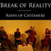 Rains Of Castamere  Break Of Reality - Break Of Reality
