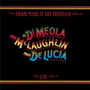 Friday Night In San Francisco (Live) - Al Di Meola, John McLaughlin & Paco de Lucía - Al Di Meola, John McLaughlin & Paco de Lucía