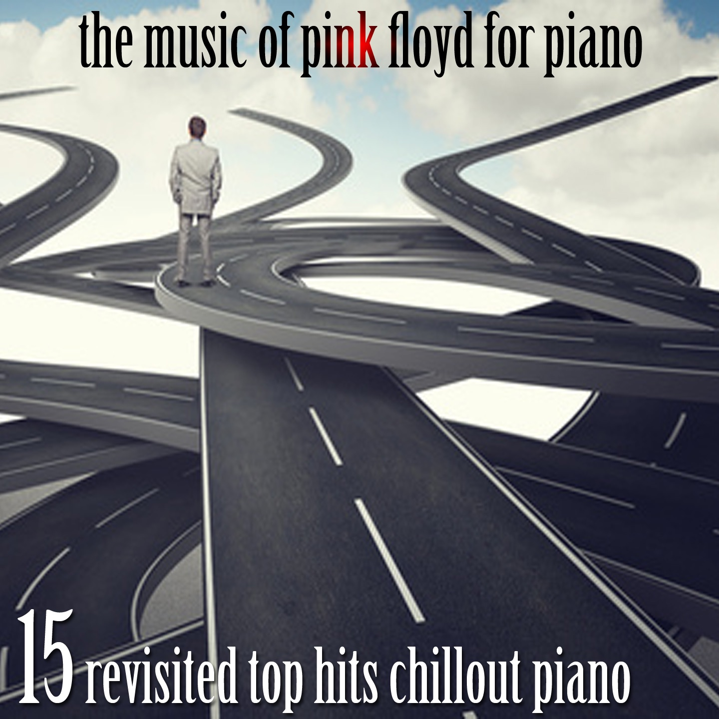 The Music of Pink Floyd for Piano (15 Revisited Top Hits Chillout Piano)