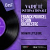 Go Away Little Girl (Stereo Version) - EP, Franck Pourcel and His Orchestra