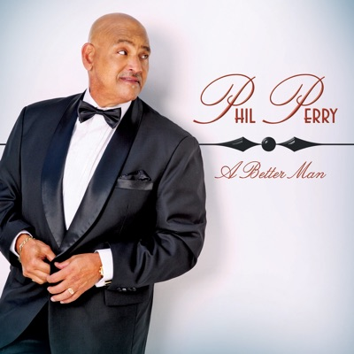 A Better Man - Phil Perry
