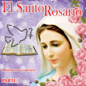 El Santo Rosario, Pt. 3 (Misterios Gloriosos)