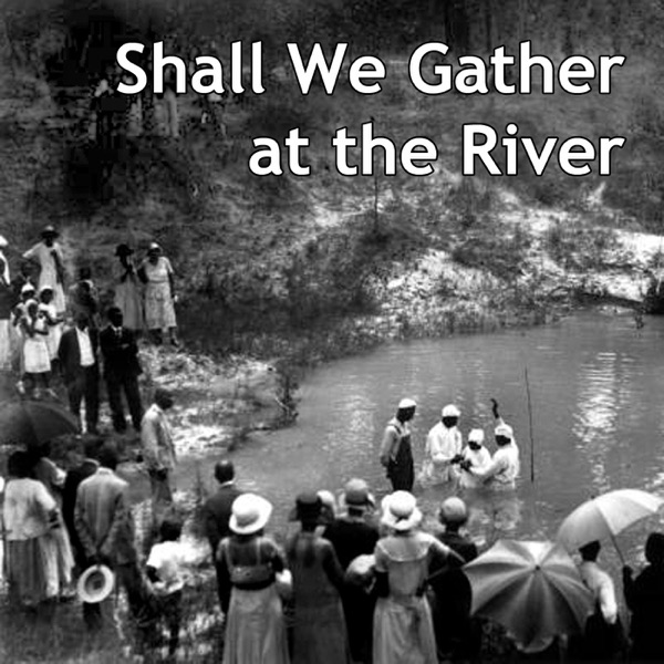 Shall We Gather at the River