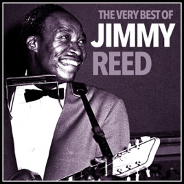 The Very Best of Jimmy Reed (Remastered) by Jimmy Reed