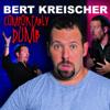 Comfortably Dumb - Bert Kreischer