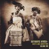 Authentic Africa: Roots & Ancestors, Vol. 1 - Various Artists