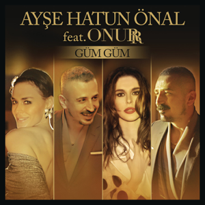 Ayşe Hatun Önal - Güm Güm feat. Onurr