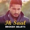 Ik Saal - Broken Hearts