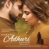 Hamari Adhuri Kahani     songs